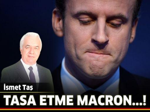 Tasa etme Macron...!